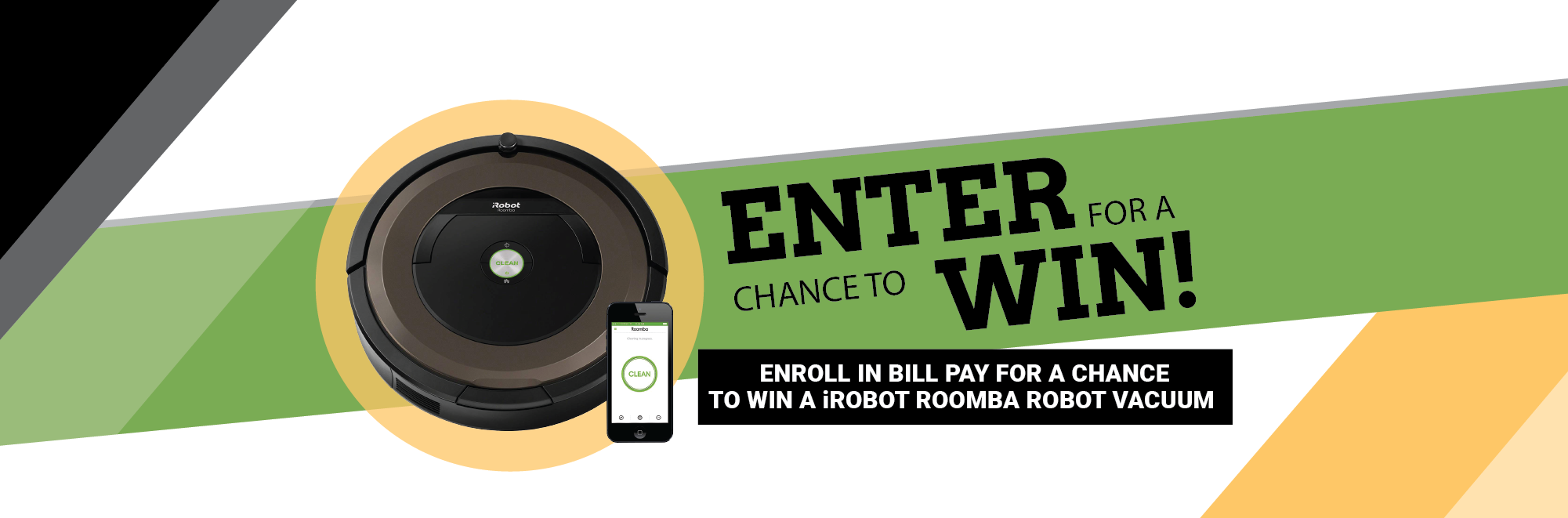Enroll in bill pay for a chance to win a irobot roomba vacuum!