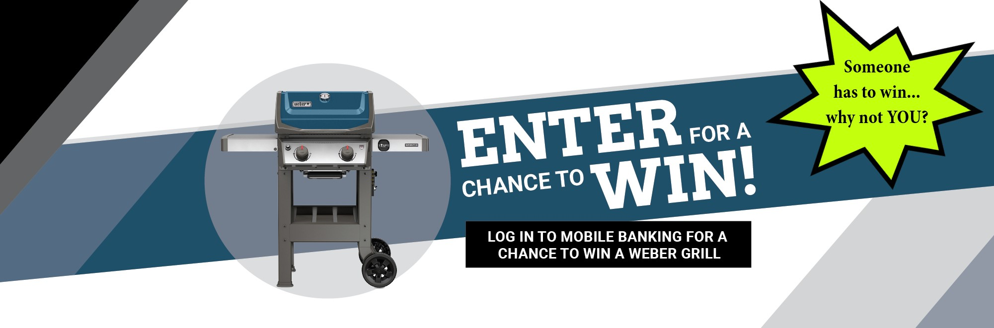 Login to mobile banking for a chance to win a Weber Grill!
