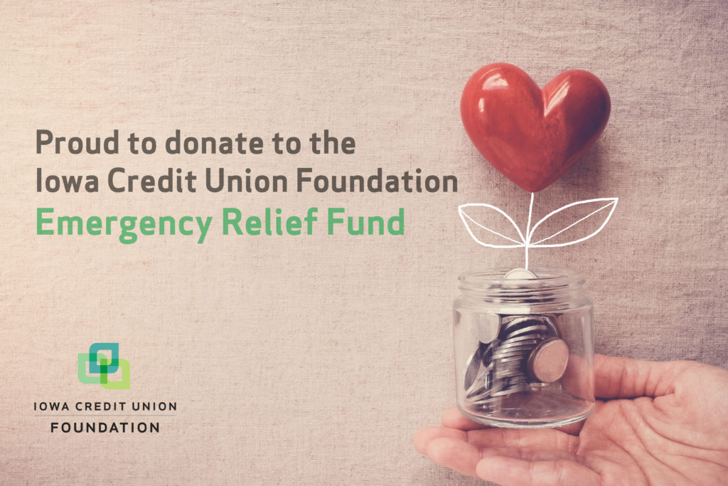 Proud to donate to the Iowa Credit Union Foundation Emergency Relief Fund
