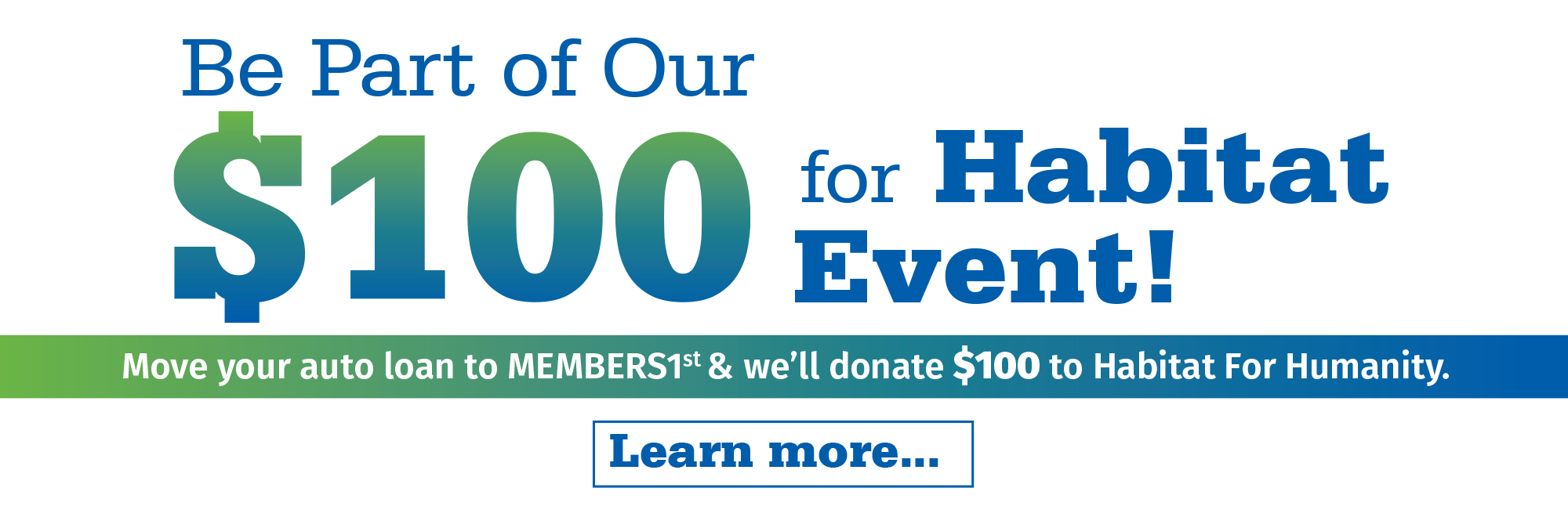 Refinance your auto loan with us and we'll donate $100 to Habitat for Humanity.