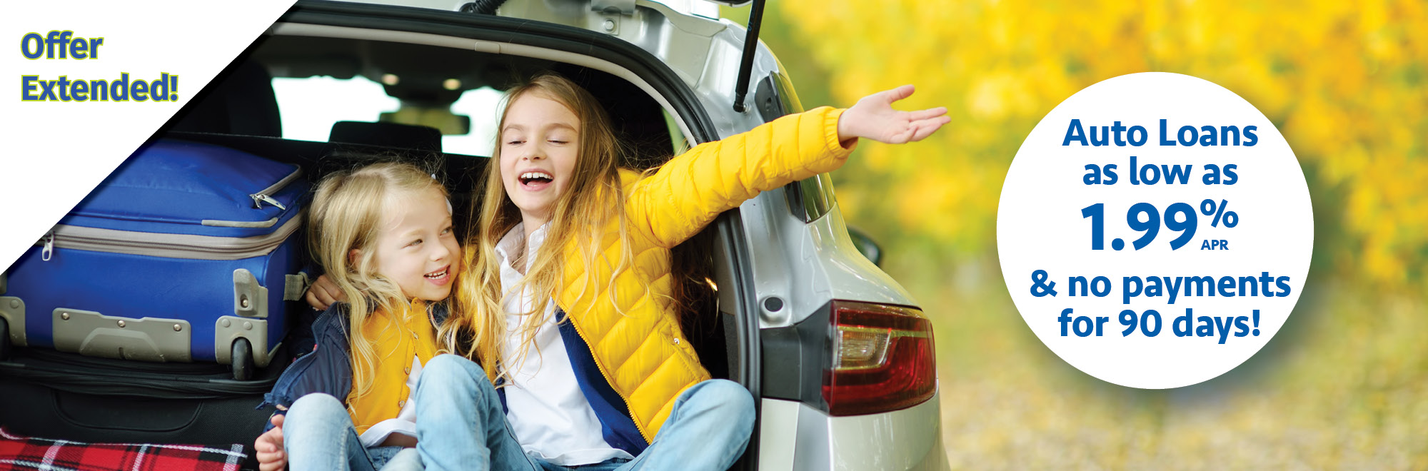 Offer Extended! Auto loans as low as 1.99% APR & no payments for 90 days!