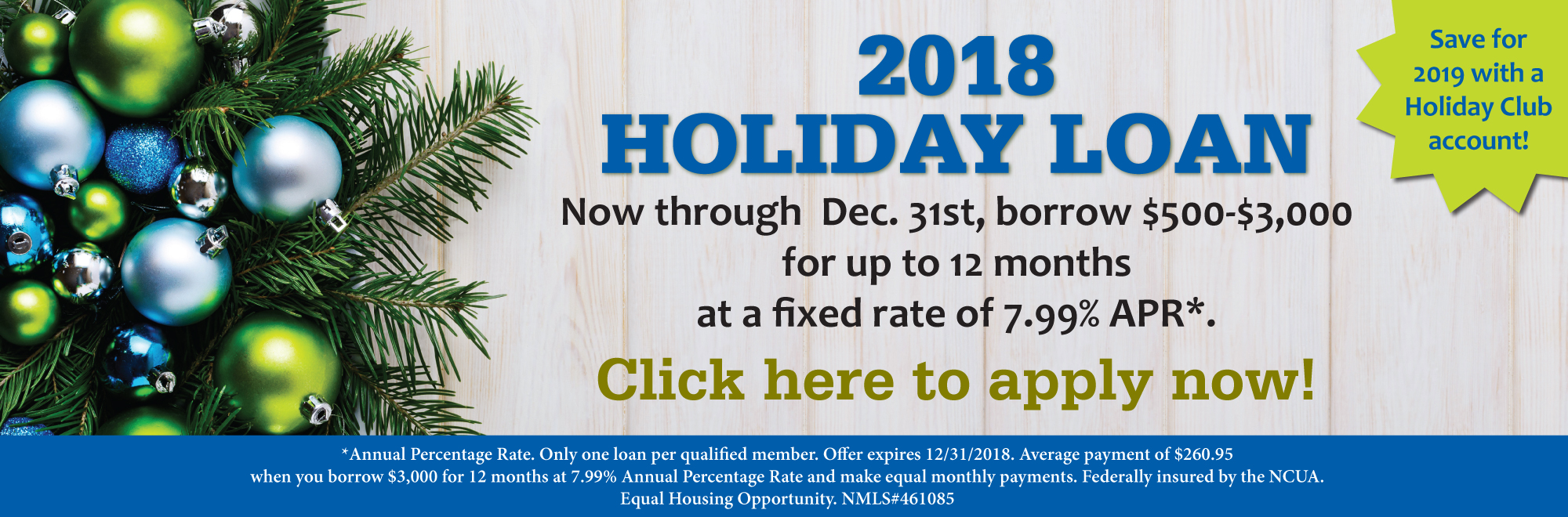 Click here to apply for our holiday loan! Call us at 800-245-6199 for details!