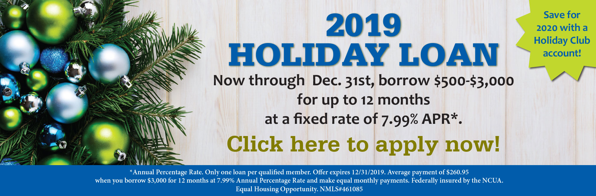 Now through Dec. 31st, borrow $500-$3000 for up to 12 months at a fixed rate of 7.99% Annual Percentage Rate