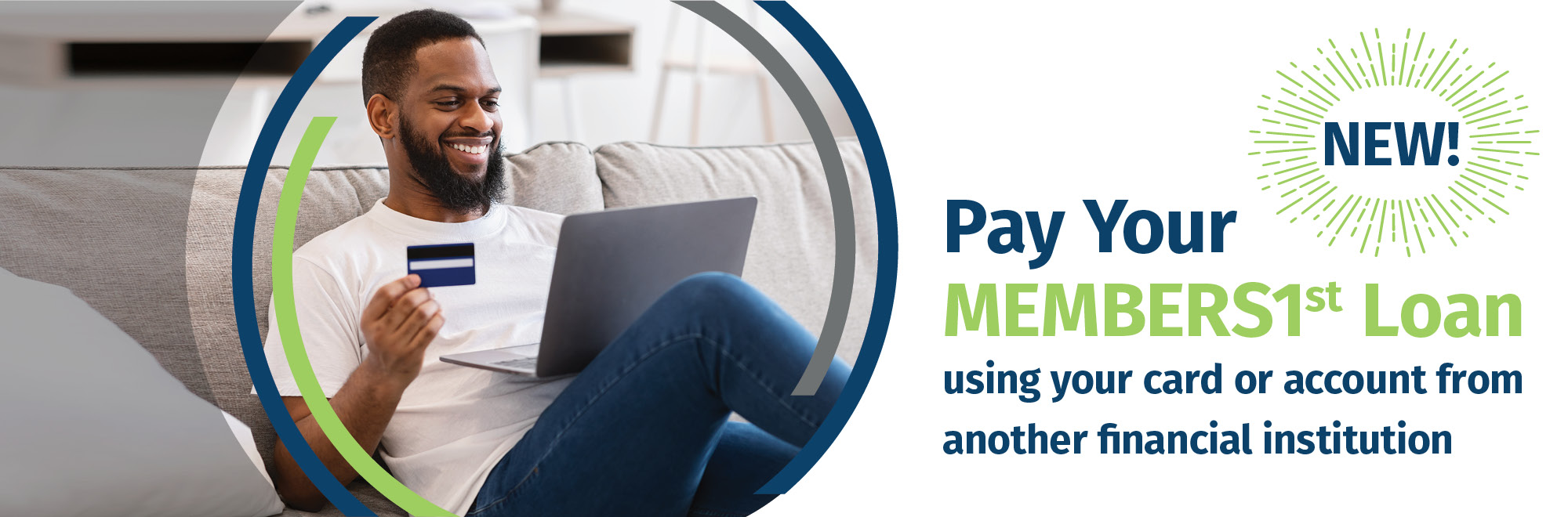 NEW! Pay your MEMBERS1st Loan using your card or account from another financial institution