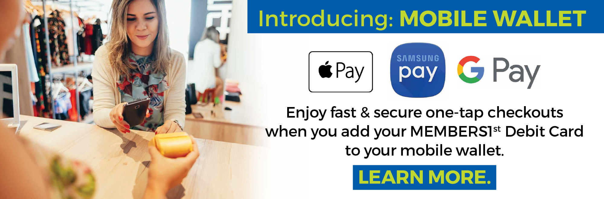 Add your MEMBERS1st debit card to your mobile wallet.