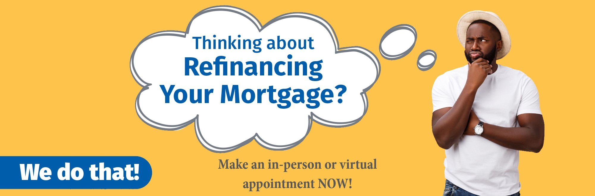 Refinance your mortgage loan with us today!