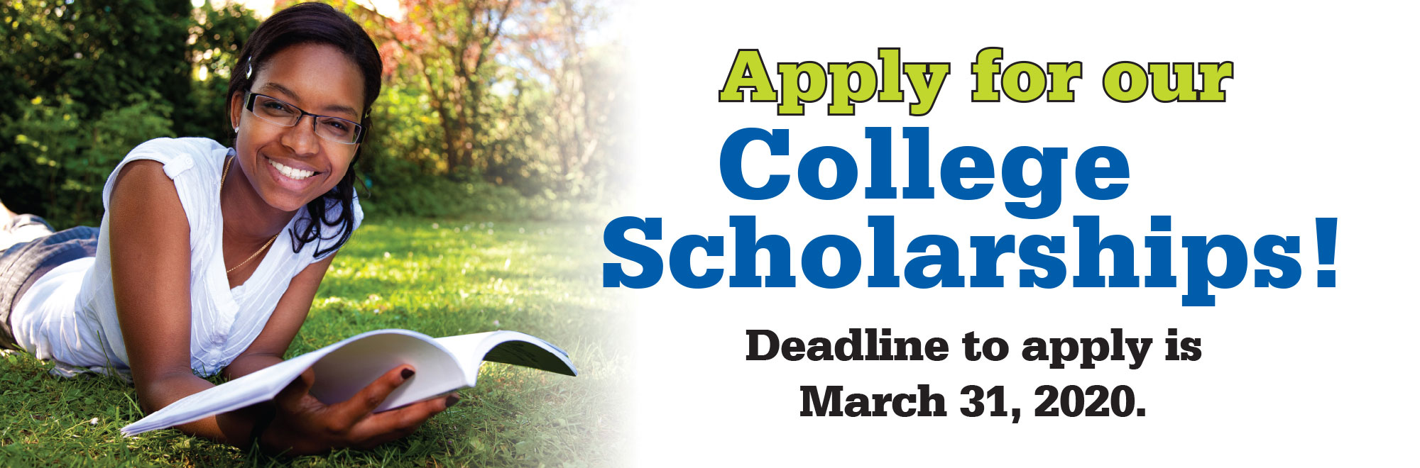 Apply for our College Scholarships by March 31, 2020