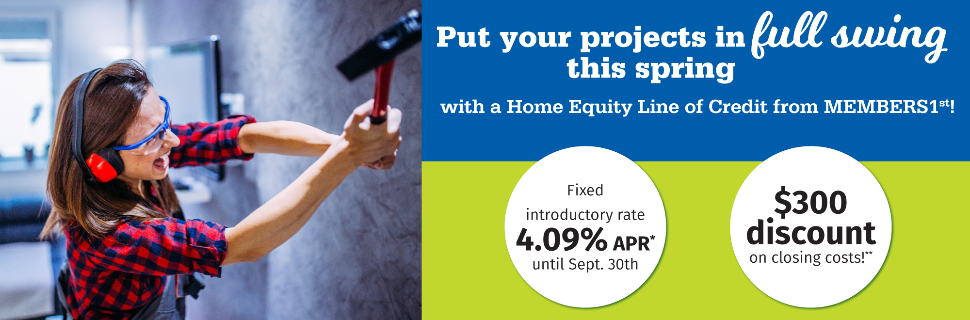 Put your projects in full swing this spring with a home equity line of credit from members1st!