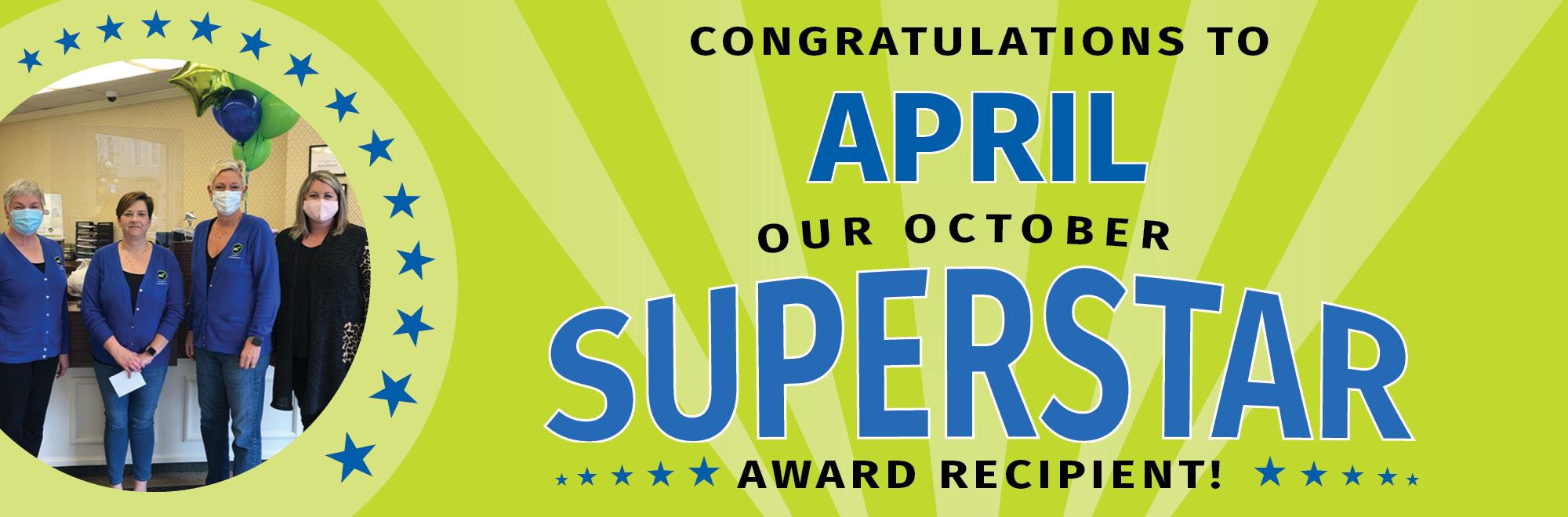 Congralations to April, Our October Superstar Award Recipient!
