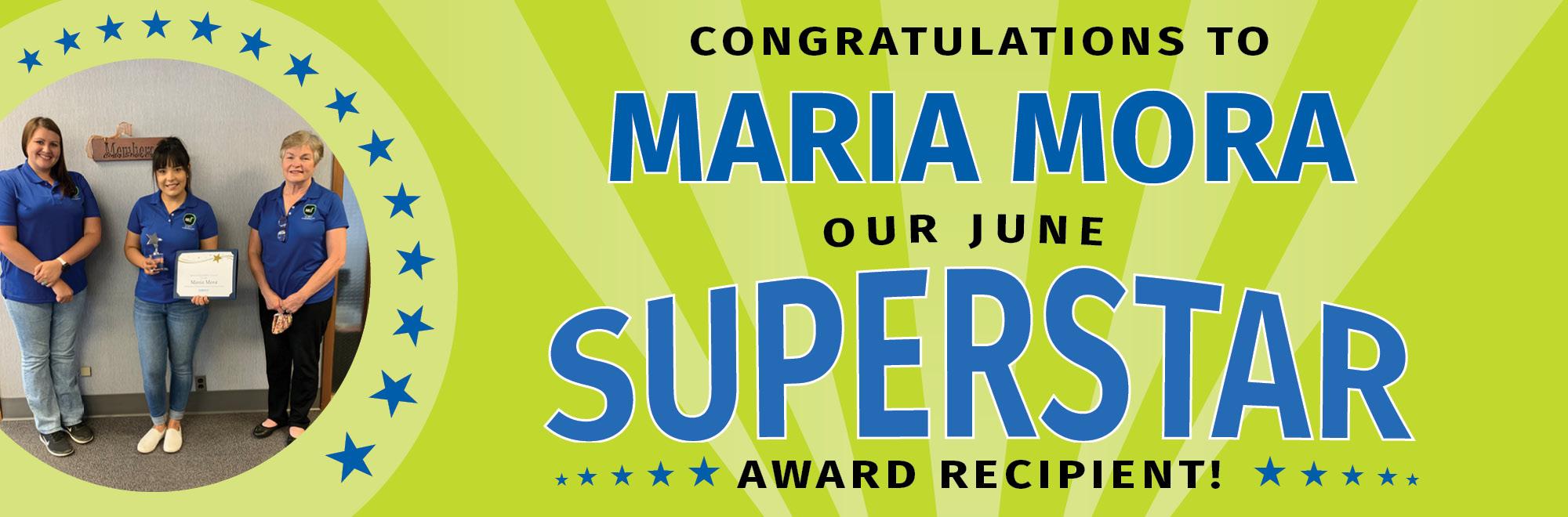 Maria Mora is our June Superstar award recipient!