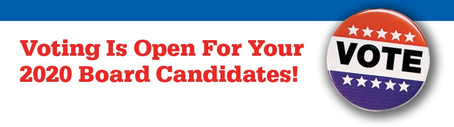 Voting is open for your 2020 Board Candidates!