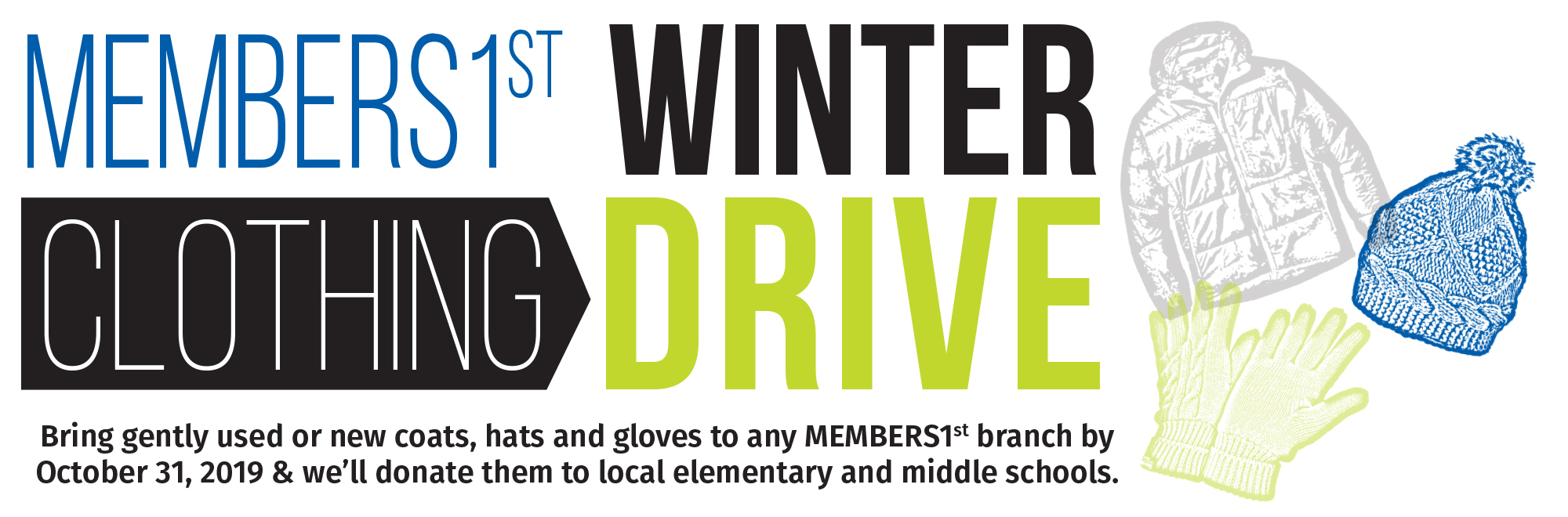 Bring winter clothing items to any MEMBERS1st branch by October 31st for our winter clothing drive!