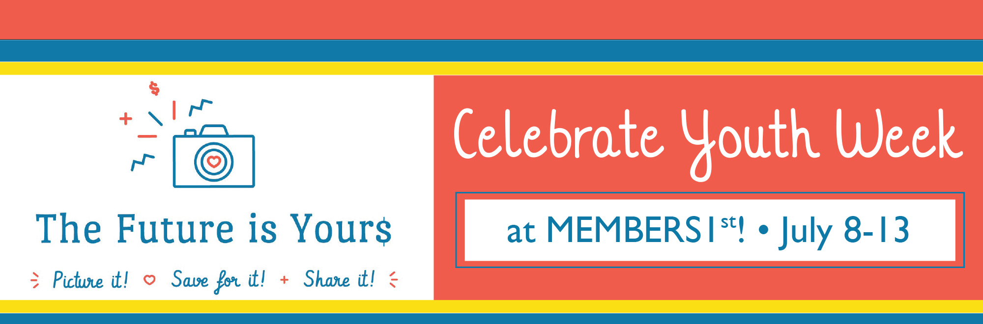 Celebrate Youth Week at MEMBERS1st - July 8-13
