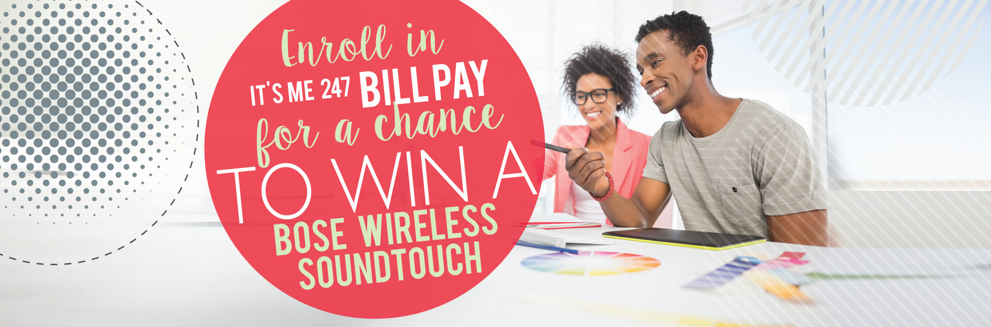 Sign up for Bill Pay for a chance to win a Bose Wireless Soundtouch