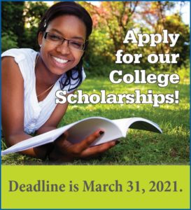 Apply for our college scholarships! Deadline is March 31, 2021.