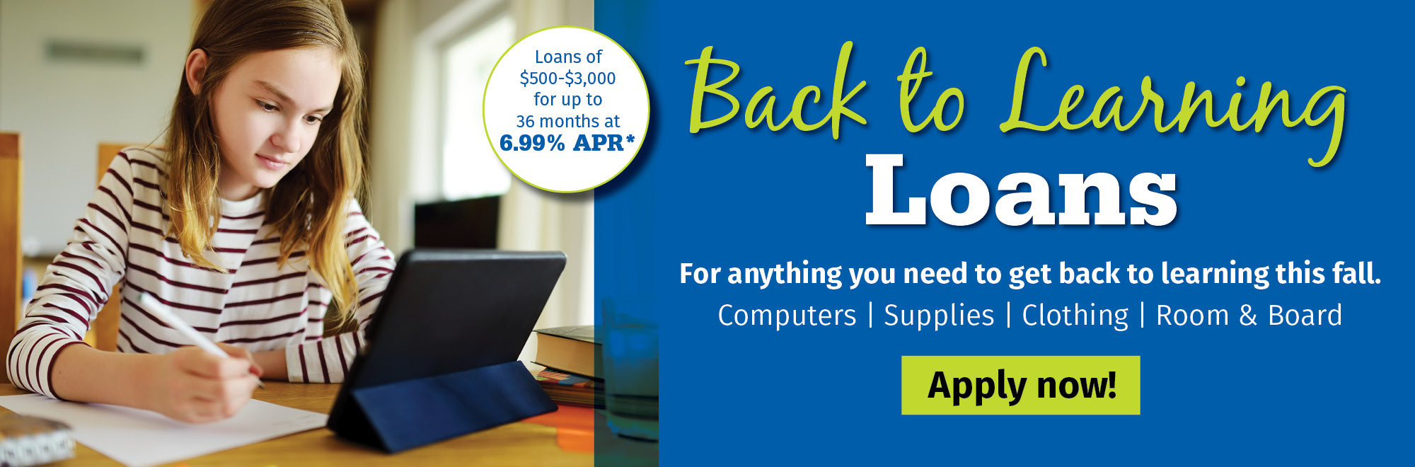 Take advantage of our back to learning loans