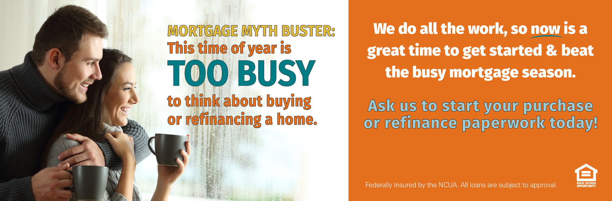 Now is a great time to get started & beat the busy mortgage season.Ask us to start your purchase or refinance paperwork today!