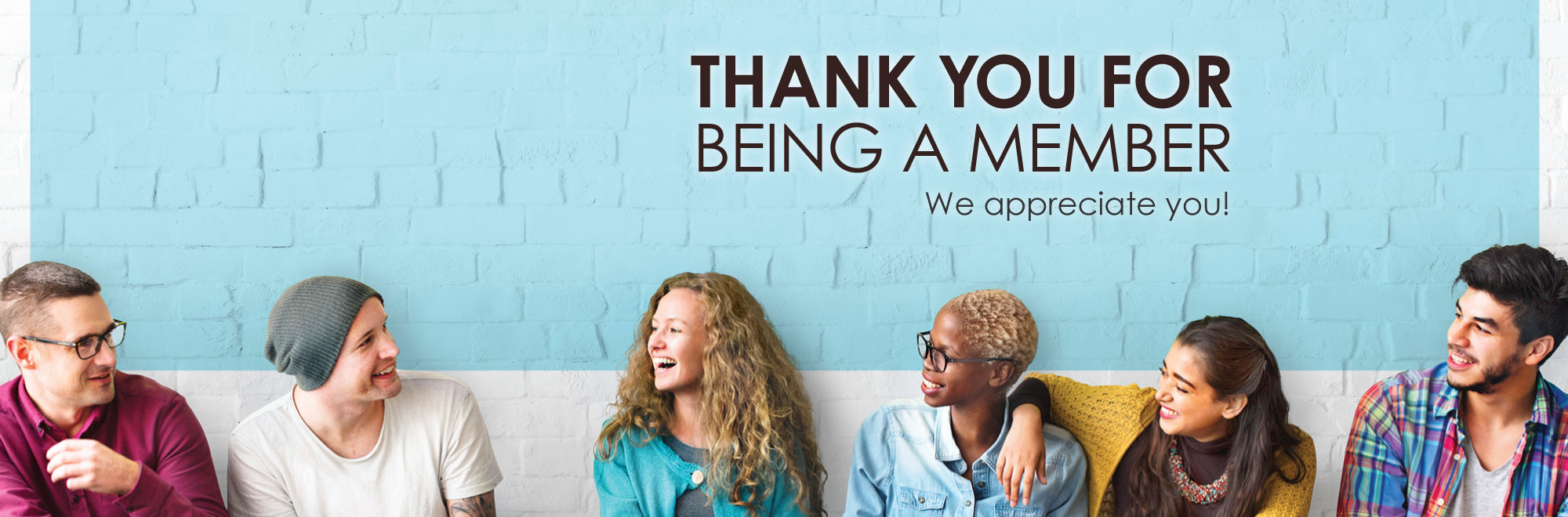 Thank you for being a member. We appreciate you!
